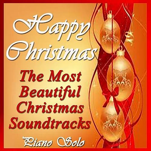 Happy Christmas: The Most Beautiful Christmas Soundtracks