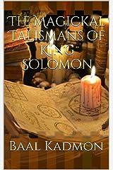 The Magickal Talismans of King Solomon Kindle Edition