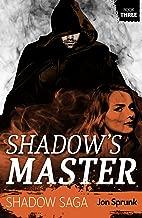 Shadow's Master (Shadow Saga Book 3)