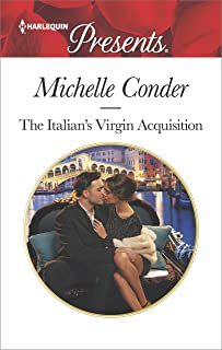 The Italian's Virgin Acquisition: An Emotional and Sensual Romance (Harlequin Presents Book 3560)