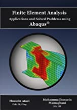 Finite Element Analysis Applications and Solved Problems using ABAQUS