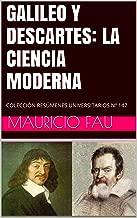 GALILEO Y DESCARTES: LA CIENCIA MODERNA: COLECCIÓN RESÚMENES UNIVERSITARIOS Nº 147 (Spanish Edition)
