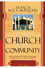 YOUR  CHURCH  YOUR  COMMUNITY: 20 Keys to Community Transformation Kindle Edition