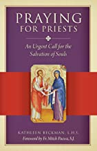 Praying for Priests: An Urgent Call for the Salvation of Souls