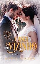Casei Com o Vizinho: Série Vizinhos, Livro 3