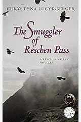 The Smuggler of Reschen Pass: A Reschen Valley Novella Kindle Edition