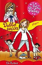 Dubbel succes (Babysit babes Book 7)