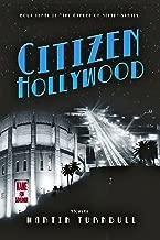 Citizen Hollywood: A Novel of Golden-Era Hollywood (Hollywood's Garden of Allah Novels Book 3)