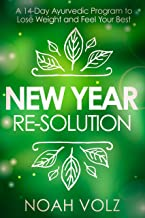 New Year Re-Solution: A 14-Day Ayurvedic Program to Lose Weight and Feel Your Best