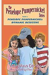 Penelope Pumpernickel: Dynamic Detective: Book 2 in The Penelope Pumpernickel Series (The Penelope Pumpernickel Series of Chapter Books) Kindle Edition