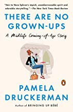 There Are No Grown-ups: A Midlife Coming-of-Age Story
