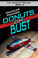 Donuts or Bust (The Tomato Pirates Book 2) Kindle Edition