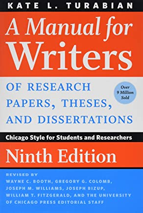 A Manual for Writers of Research Papers, Theses, and Dissertations: Chicago Style for Students and Researchers 9ed
