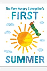 The Very Hungry Caterpillar's First Summer (The World of Eric Carle) Kindle Edition