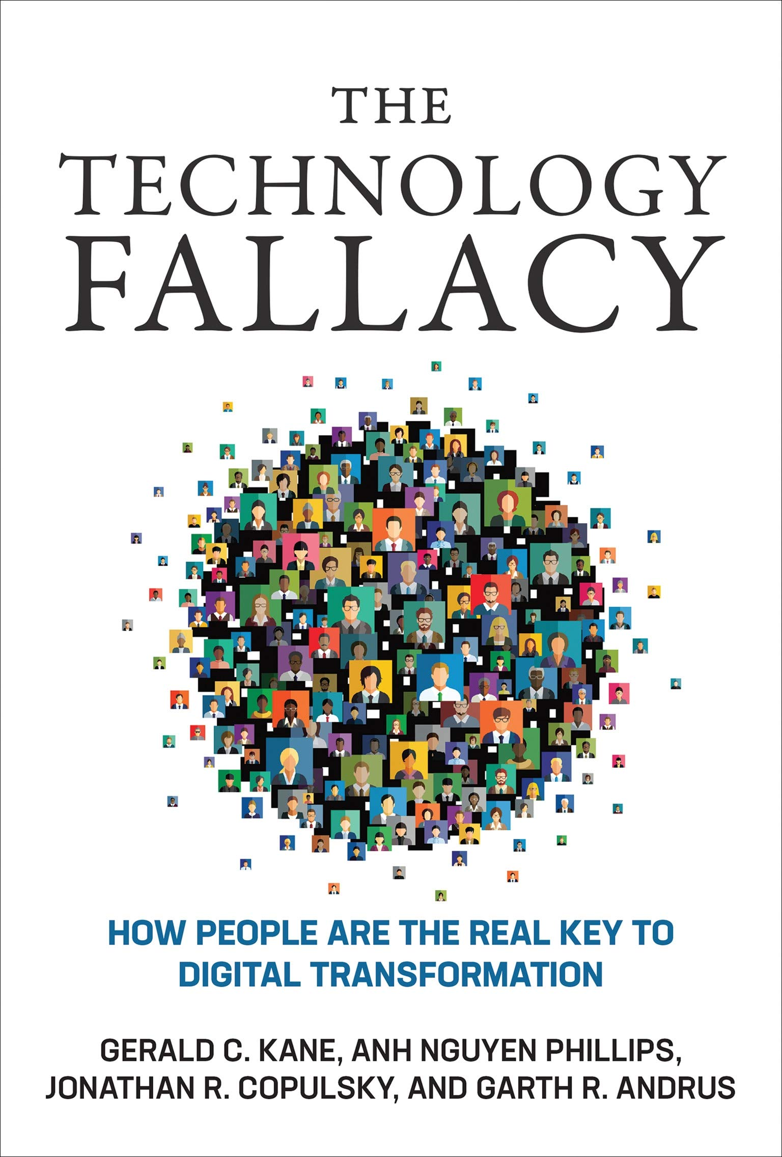 Image OfThe Technology Fallacy: How People Are The Real Key To Digital Transformation (Management On The Cutting Edge)