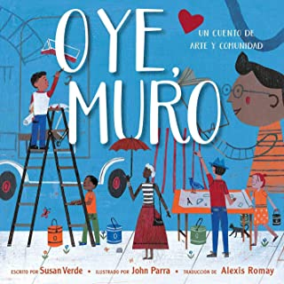 Oye, Muro (Hey, Wall): Un cuento de arte y comunidad (Spanish Edition)