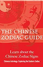 The Chinese Zodiac Guide,Chinese characters and stories of Chinese zodiac: Chinese Astrology Explores the Oriental Zodiac Culture (The Easy Way to Learn Chinese Culture Book 1) (English Edition)