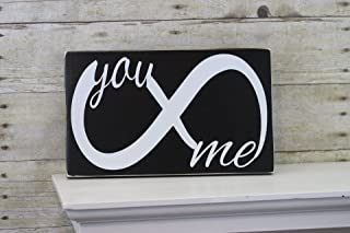 Anniversary - Wedding Gift - Birthday Gift Gift for Him or Her - Infinity symbol with you and me!! Farmhouse Wood Sign