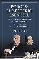 Borges: el misterio esencial: Conversaciones en universidades de los Estados Unidos (Spanish Edition) Kindle Edition