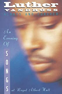 Luther Vandross: Always and Forever, An Evening of Songs at the Royal Albert Hall (Live Performance)