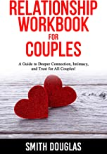 Relationship Workbook for Couples: A Guide to Deeper Connection, Intimacy, and Trust for All Couples!