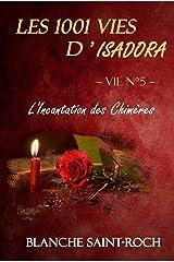 Les 1001 vies d'Isadora : L'Incantation des Chimères Format Kindle
