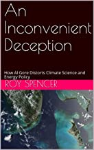An Inconvenient Deception: How Al Gore Distorts Climate Science and Energy Policy (English Edition)