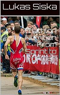 Triathlon Nutrition From Sprint to Ironman