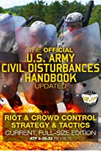 The Official US Army Civil Disturbances Handbook - Updated: Riot & Crowd Control Strategy & Tactics - Current, Full-Size E...