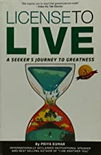 License to Live: A Seeker's Journey to Greatness