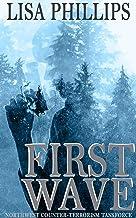 First Wave (Northwest Counter-Terrorism Taskforce Book 1)