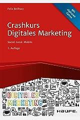 Crashkurs Digitales Marketing: Social. Local. Mobile. (Haufe Fachbuch) Kindle Ausgabe