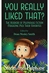 You Really Liked That?: Stories from Pulphouse Fiction Magazine Kindle Edition