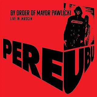 By Order Of Mayor Pawlicki (Live In Jarocin)