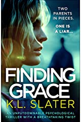 Finding Grace: An unputdownable psychological thriller with a breathtaking twist Kindle Edition