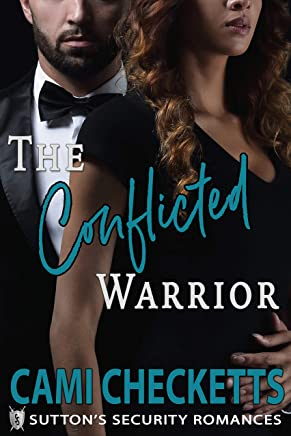 The Conflicted Warrior: Sutton's Security Romances (Quinn Family Romance Book 2)