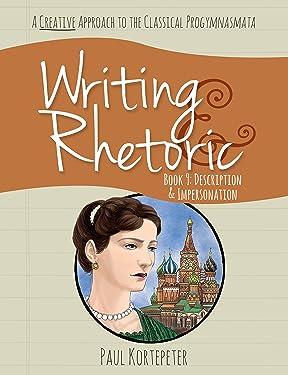 Writing & Rhetoric Book 9: Description & Impersonation (Student Edition)