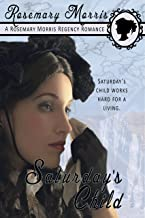 Saturday's Child (Heroine's Born on Different Days of the Week Book 7)