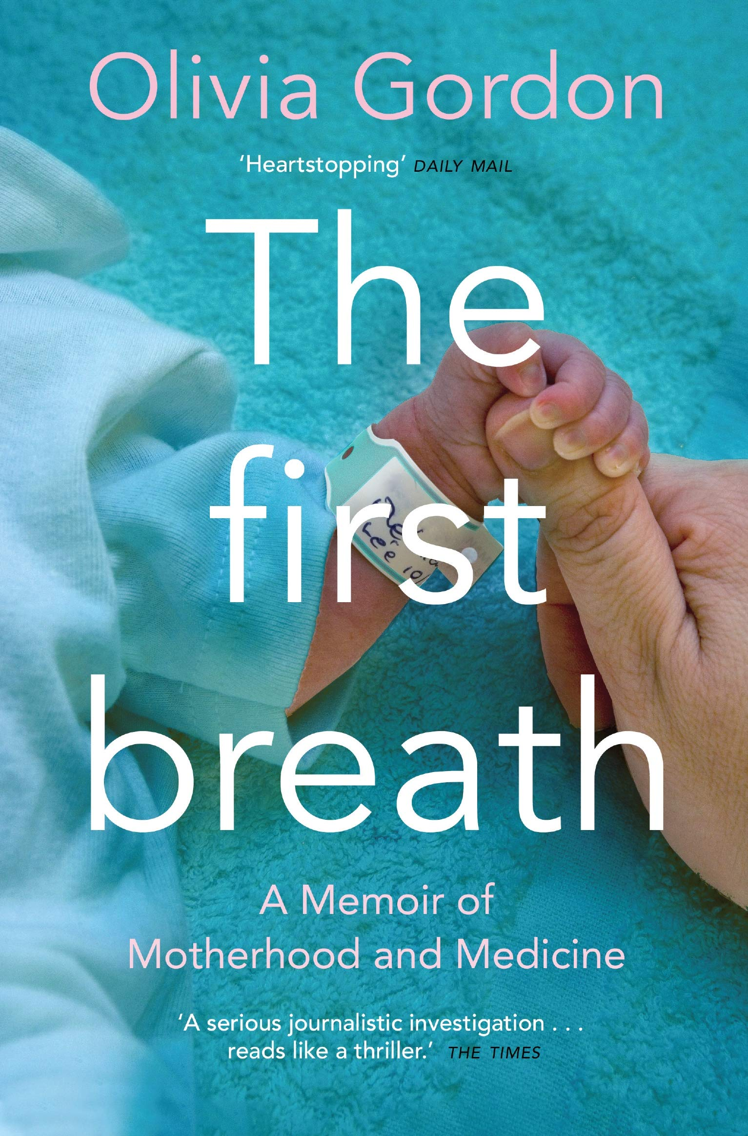 Image OfThe First Breath: A Memoir Of Motherhood And Medicine