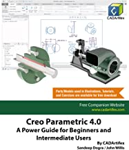 Creo Parametric 4.0: A Power Guide for Beginners and Intermediate Users