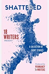 Shattered: A collection of short stories Kindle Edition