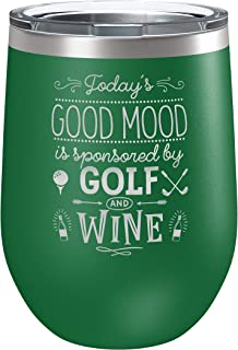 BadBananas Golf Gifts • Today's Good Mood Is Sponsored By Golf And Wine • 12oz Stainless Steel Insulated Wine or Coffee Tumbler With Lid • Laser Engraved