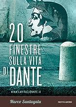 Scaricare Libri 20 finestre sulla vita di Dante PDF