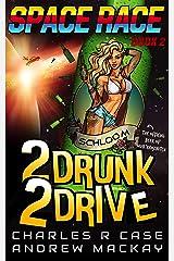 2 Drunk 2 Drive (Space Race) Kindle Edition