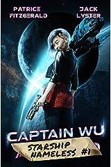 Captain Wu: a space opera adventure (Starship Nameless Book 1) Kindle Edition