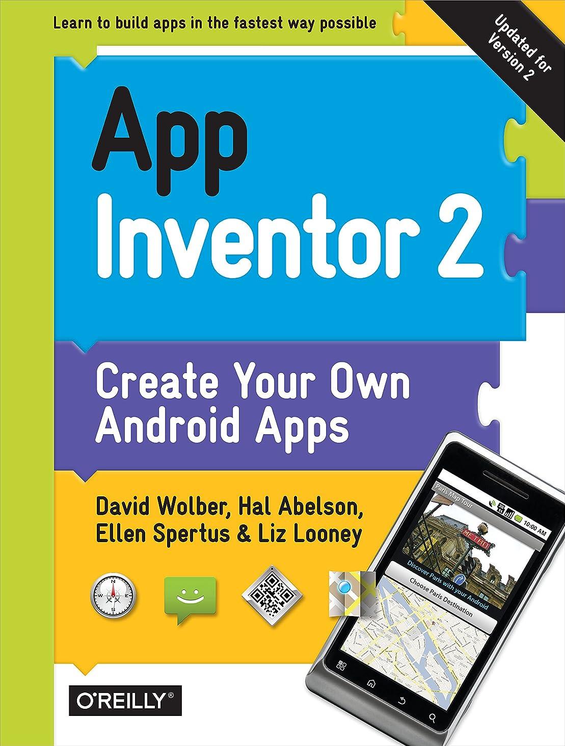 ポップアプトフットボールApp Inventor 2: Create Your Own Android Apps (English Edition)