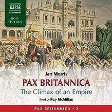 Pax Britannica: The Climax of an Empire - Pax Britannica Vol. 2