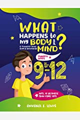 What Happens To My Body and Mind: A Complete Boys' Guide to Growing Up incl. 10 Ultimate Skin-Care Tips | Puberty Books for Boys Age 9-12 (English Edition) Format Kindle