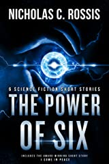 The Power of Six: A Collection of Science Fiction/Speculative Fiction Short Stories (Exciting Destinies Book 1) Kindle Edition