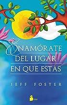 ENAMÓRATE DEL LUGAR EN EL QUE ESTÁS (Spanish Edition)